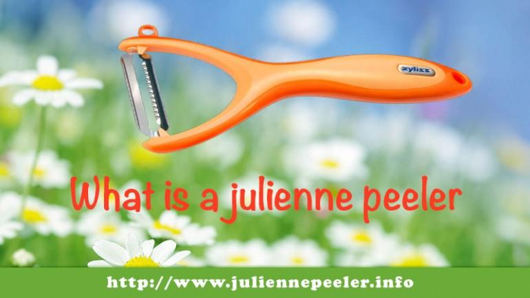what-is-a-julienne-peeler